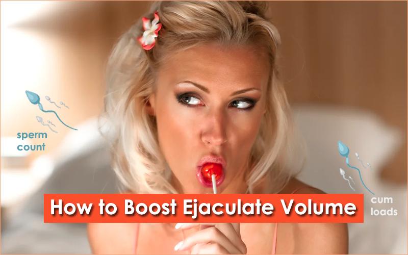 How to Increase Semen Volume