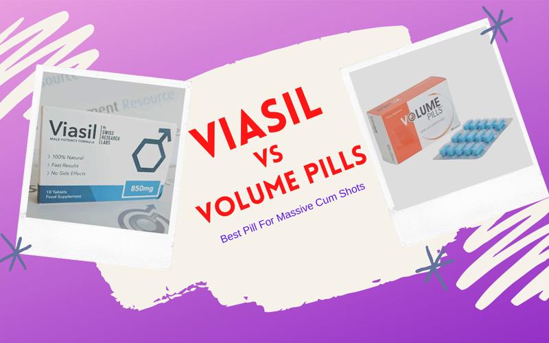 Viasil Vs Volume Pills