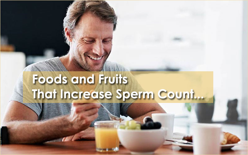 Foods That Increase Sperm Count for Fertility